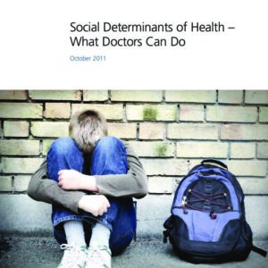 BMA   Social Determinants of Health – What Doctors Can Do