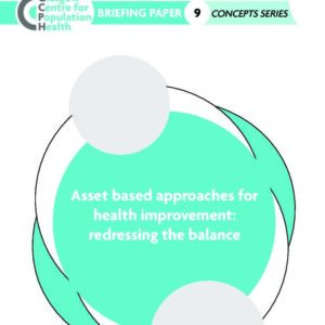 GCPH Briefing Paper 9 - Asset Based Approaches for Health Improvement   Redressing the Balance