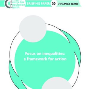 GCPH Briefing Paper 30 - Focus on inequalities: a framework for action
