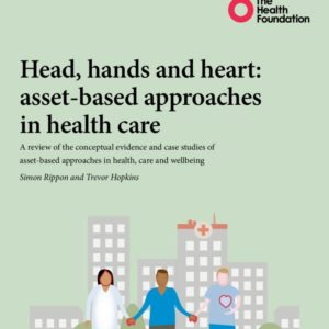 Head Hands & Heart Asset Based Approaches in Health Care