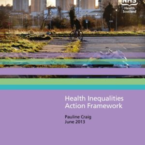 Healthier Scotland   Health Inequalities Action Framework