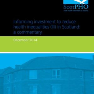 Informing investment to reduce health inequalities III in Scotland