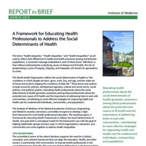 Institute of Medicine   A Framework for Educating Health Professionals to Address the Social Determinants of Health