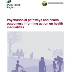 Psychosocial Pathways & Health Outcomes UCl Inst of Health Equity