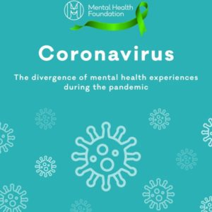 Mental Health Foundation, 2020, Coronavirus   The divergence of mental health experiences